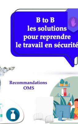 B TO B Les solutions pour reprendre le travail en sécurité